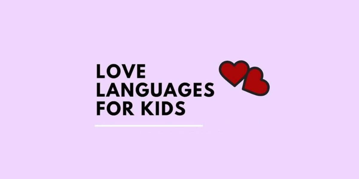 Love Languages For Kids